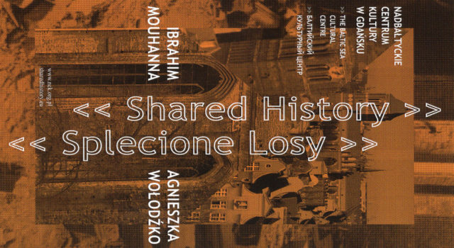 Shared History. Splecione losy. Wystawa w Centrum św. Jana w Gdańsku.