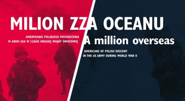 """""""Milion zza oceanu"""" - wystawa czasowa w Muzeum II Wojny Światowej"""